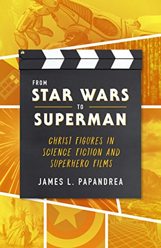 From Star Wars to Superman: Christ Figures in Science Fiction and Superhero Films (English Edition)