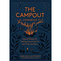 Campout Cookbook, The: Inspired Recipes for Cooking Around the Fire and Under the Stars 7
