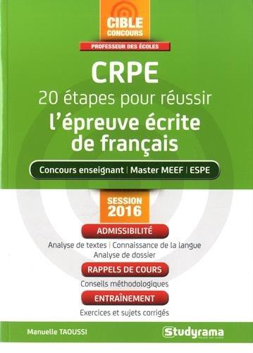 CRPE 20 étapes pour réussir l'épreuve écrite de français : Session 2016