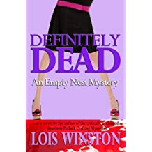Definitely Dead (An Empty Nest Mystery) (Volume 1) by Lois Winston (2014-06-28)
