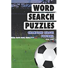 Word Search Puzzles: Champions League Football: Volume 4 (Word Search Books for Adults)