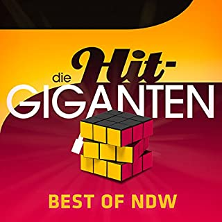 Die Hit Giganten Best Of NDW [Explicit]