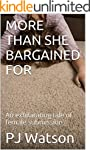 MORE THAN SHE BARGAINED FOR: An exhil...