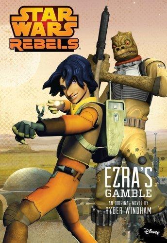 Star Wars Rebels Ezra's Gamble by Ryder Windham(2014-08-05)