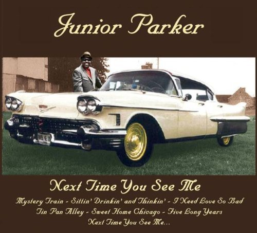 Next Time You See Me by Parker, Junior Import edition (2005) Audio CD