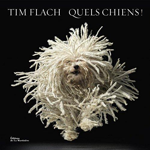 Quels chiens ! par Tim Flach, Lewis Blackwell