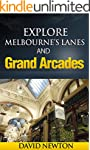 Explore Melbourne's Lanes and Grand A...