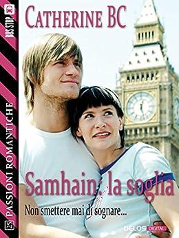 Samhain: la soglia (Passioni Romantiche) di [BC, Catherine]