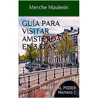 Guía para visitar Amsterdam en 3 días: MUJERES AL PODER Número 1 (Spanish Edition)