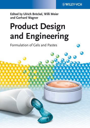Product Design and Engineering: Formulation of Gels and Pastes (English Edition)