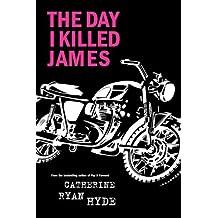 The Day I Killed James (English Edition)