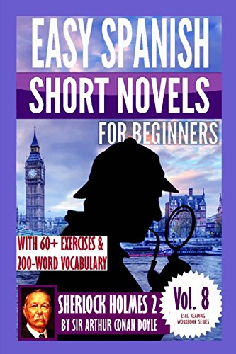 Sherlock Holmes 2: Easy Spanish Short Novels for Beginners: With 60+ Exercises & 200-Word Vocabulary (Learn Spanish): Volume 8 (ESLC Reading Workbook Series) por Álvaro Parra Pinto