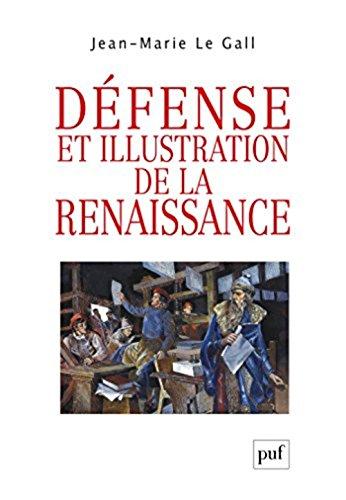 Defense et Illustration de la Renaissance par Jean-Marie Le Gall