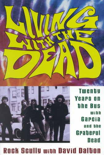 Living with the Dead: Twenty Years on the Bus with Garcia and the Grateful Dead (English Edition)