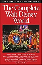 The Complete Guide to Walt Disney World by Julie Neal (2007-04-15)