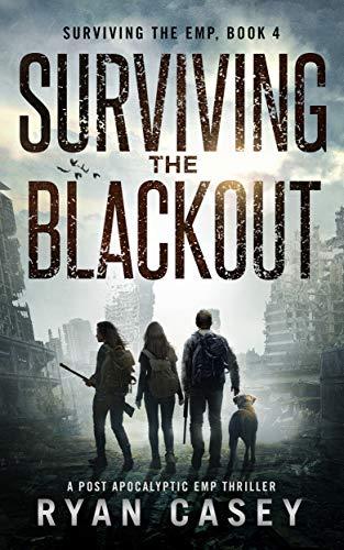 Surviving the Blackout: A Post Apocalyptic EMP Thriller (Surviving the EMP Book 4) (English Edition)