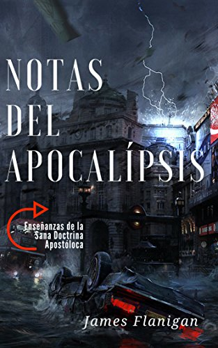 Notas sobre el Apocalipsis por James Flanigan
