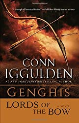 Genghis: Lords of the Bow: A Novel (The Khan Dynasty) by Iggulden, Conn (2010) Paperback