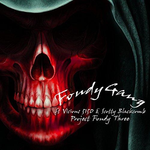 Project Foudy Three (feat. Vicious 5150 & Scotty Blackcomb) [Explicit] -