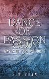 Dance of Passion: Waves of Passion: Book 3; Forbidden love, Romance, Alpha, Vanilla, Erotica, Romantica (English Edition)