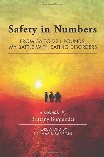 Safety in Numbers: From 56 to 221 Pounds, My Battle with Eating Disorders -- A Memoir