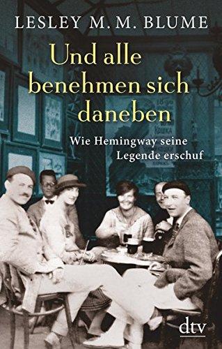 ch daneben: Wie Hemingway seine Legende erschuf ()