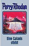 Perry Rhodan 84: Eine Galaxis stirbt (Perry Rhodan Silberband)