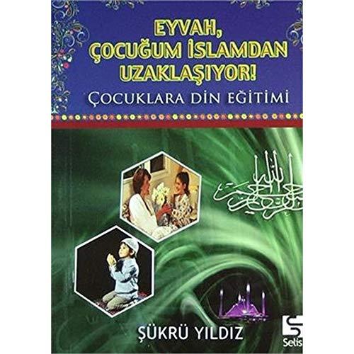 Eyvah, Çocuğum İslamdan Uzaklaşıyor! (Cep Boy)