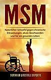MSM: Natürlicher Schwefel gegen chronische Erkrankungen, akute Beschwerden und für ein gesundes Leben