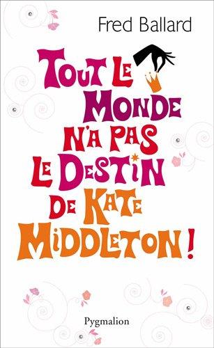 Tout le monde n'a pas le destin de Kate Middleton !