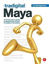 Tradigital Maya: A CG Animator's Guide to Applying the Classical Principles of Animation by Lee Montgomery (2011-11-01)