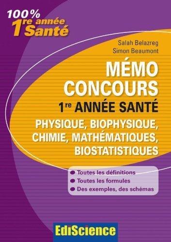 Mémo Concours 1re année Santé: Physique, biophysique, chimie, mathématiques, biostatistiques de Salah Belazreg (22 septembre 2010) Broché