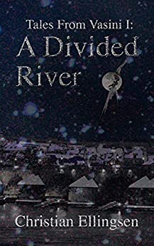 A Divided River: Tales From Vasini I by [Ellingsen, Christian]