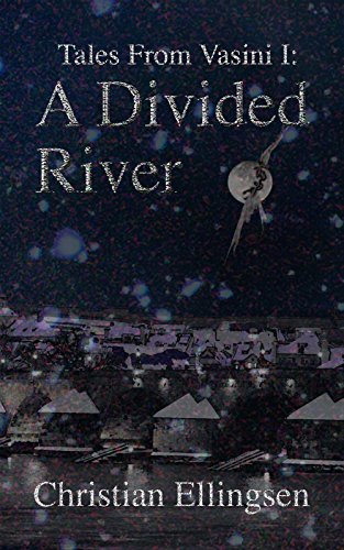 A Divided River: Tales From Vasini I (English Edition)