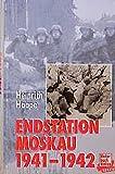 Endstation Moskau 1941/42: Tagebuch eines Frontarztes - Heinrich Haape