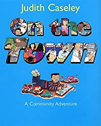 On the Town: A Community Adventure by Judith Caseley (2002-03-26)