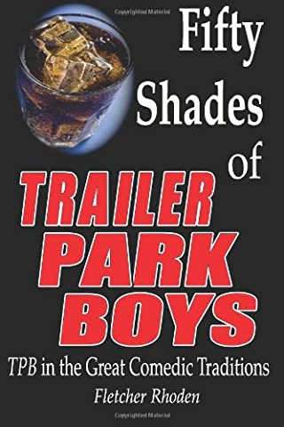 Fifty Shades of Trailer Park Boys: TPB in the Great Comedic Traditions