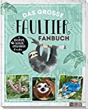 Das große Faultier-Fanbuch: Basteln, Backen, Handarbeiten und mehr -