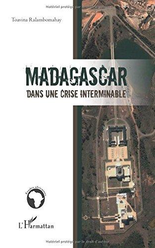 Madagascar dans une crise interminable (Etudes africaines) por Toavina Ralambomahay