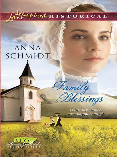 Family Blessings Amish Brides Of Celery Fields Book 2