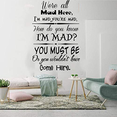 YANGSHUANG Wandaufkleber Cartoon Mad Hatter Alle Mad Here Quote Wandtattoo Kinderzimmer inspirierend Quote Sticker83x56cm