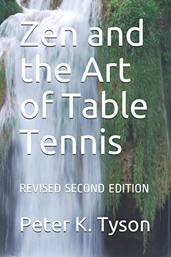 Zen and the Art of Table Tennis: REVISED SECOND EDITION