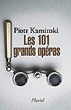 Les 101 grands opéras (Grand Pluriel)