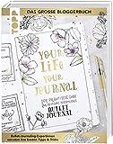 Your life, your journal: Der praktische Guide für dein ganz persönliches Bullet Journal. Das große Blogger-Buch: Bullet-Journaling-Expertinnen verraten ihre besten Tipps & Tricks.
