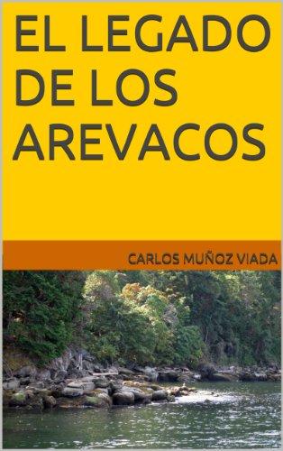 EL LEGADO DE LOS AREVACOS por CARLOS MUÑOZ VIADA