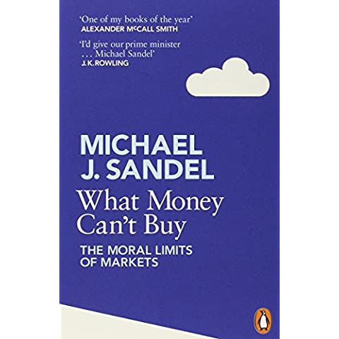 What Money Can't Buy: The Moral Limits of Markets by Michael Sandel (2-May-2013) Paperback