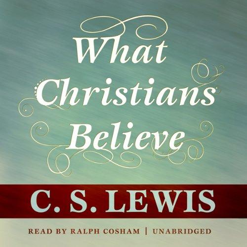 What Christians Believe  Audiolibri