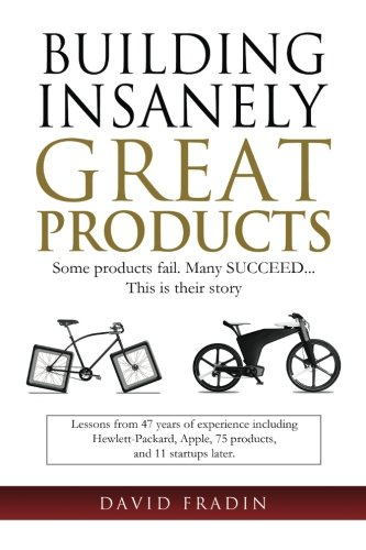 building-insanely-great-products-some-products-fail-many-succeed-this-is-their-story-lessons-from-47