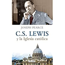 C. S. Lewis y la Iglesia católica (Palabra hoy)