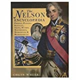 The Nelson Encyclopedia: People, Places, Battles, Ships, Myths, Mistresses, Memorials and Memorabilia
